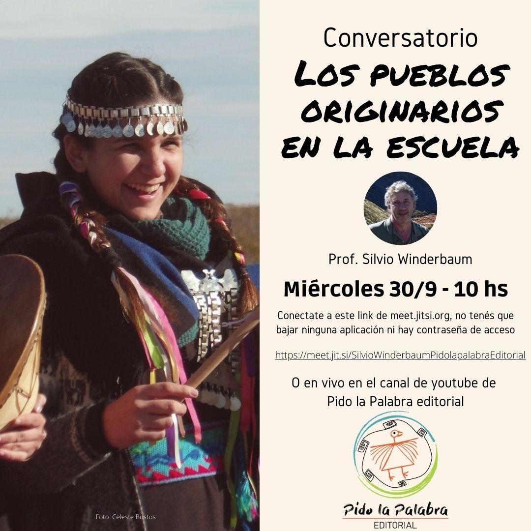«Los pueblos originarios y la escuela», CHARLA EN VIVO DEL PROF. SILVIO WINDERBAUM