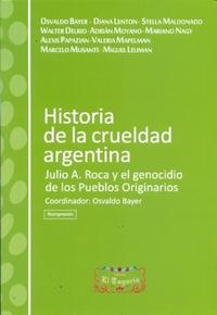 «Historia de la crueldad argentina. julio a. roca y el genocidio de los pueblos originarios», para descargar en pdf